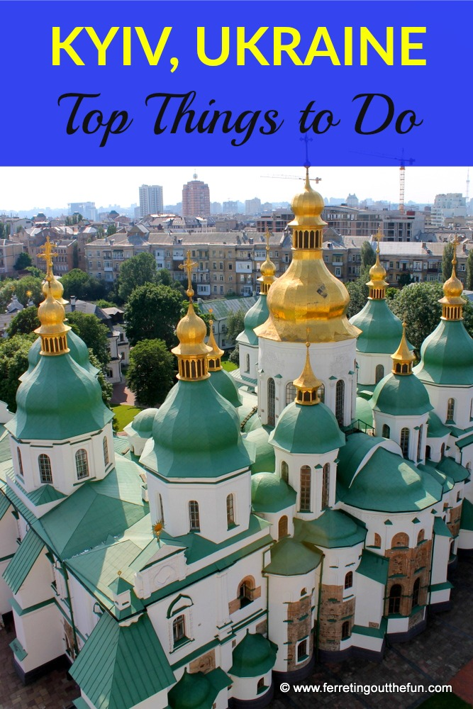 Top things to do in Kyiv, Ukraine